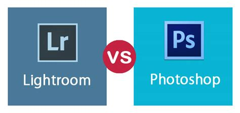 Adobe Lightroom vs Photoshop | 4 Major Significant Differences
